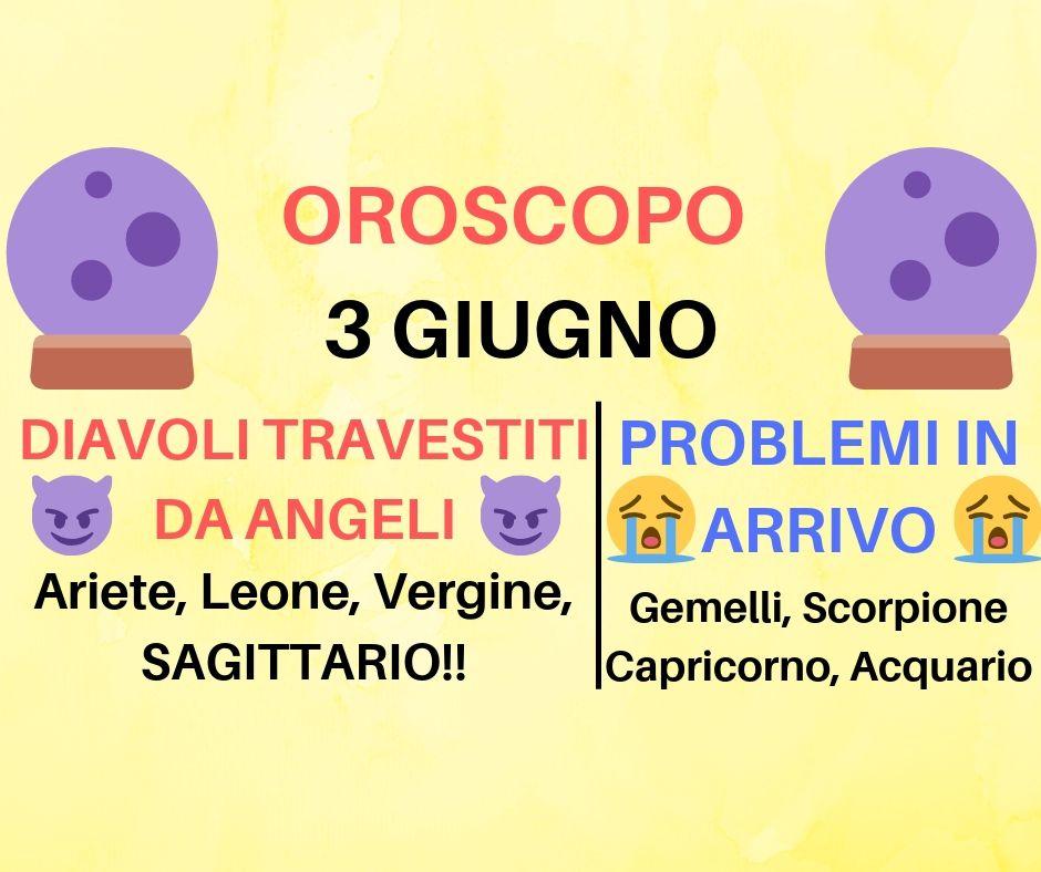 Oroscopo 3 Giugno 2019: fra ardenti passioni e biechi tradimenti