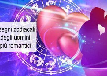 I segni zodiacali degli uomini più romantici scopri i 4 più teneri