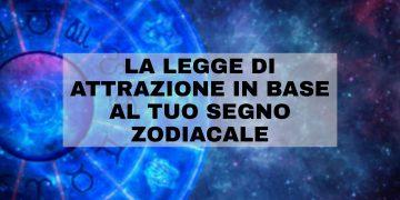 La legge di attrazione in base al tuo segno zodiacale