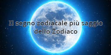 Il segno zodiacale più saggio dello Zodiaco: ecco di chi stiamo parlando