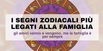 I segni zodiacali più legati alla famiglia
