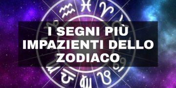 Segni zodiacali impazienti, scopri se il tuo è nella lista