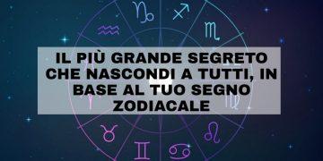 Il più grande segreto di ciascun segno zodiacale