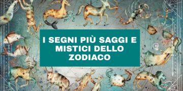 Segni zodiacali saggi e mistici, scopri se lo sei anche tu