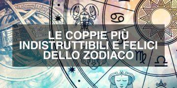 Le coppie più indistruttibili e felici dello zodiaco