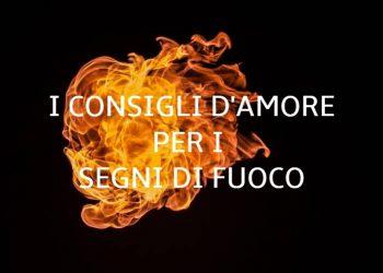 I consigli d' amore per i segni di fuoco: Ariete, Leone e Sagittario