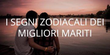 I tre segni zodiacali che indicano in assoluto i migliori mariti