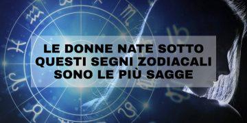 Le donne sagge secondo i segni zodiacali
