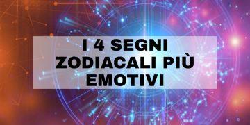 Segni zodiacali emotivi, scopri se il tuo segno è nella lista