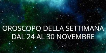Oroscopo della settimana dal 24 al 30 novembre