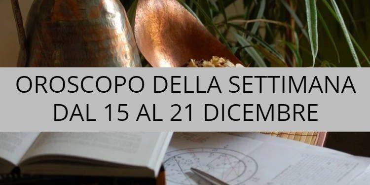 Oroscopo della settimana dal 15 al 21 dicembre