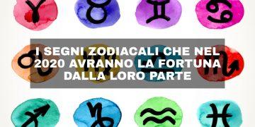 I segni zodiacali che nel 2020 avranno la fortuna dalla loro parte