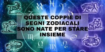 Le coppie di segni zodiacali nate per stare insieme
