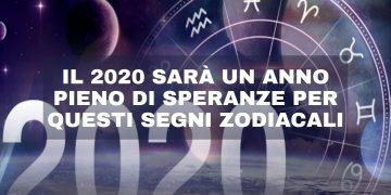 Il 2020 sarà pieno di speranze per questi segni zodiacali