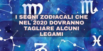 I segni zodiacali che taglieranno i legami nel 2020
