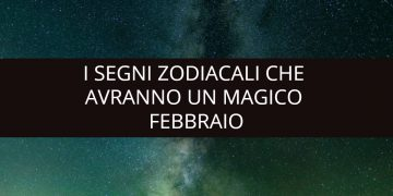 I segni zodiacali che avranno un febbraio 2020 magico