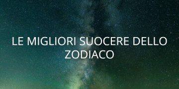 Le migliori suocere dello Zodiaco. Ecco chi sono