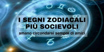 I segni zodiacali più socievoli, scopri chi sono