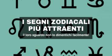 I segni zodiacali più attraenti, scopri chi sono