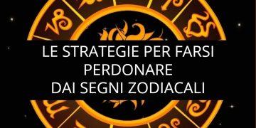 Le strategie per farvi perdonare dai vari segni zodiacali