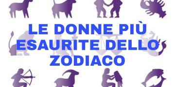 Le donne più esaurite dello zodiaco