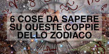 Coppie dello zodiaco, 6 cose da sapere