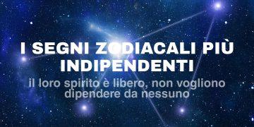 I segni zodiacali più indipendenti: scopri chi sono