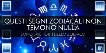 Segni zodiacali che non temono nulla, sono i più forti