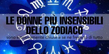 Le insensibili dello zodiaco: ecco chi sono