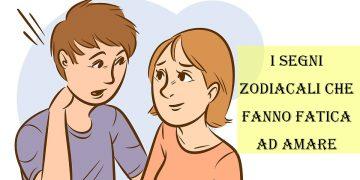 I segni zodiacali che fanno più fatica ad innamorarsi