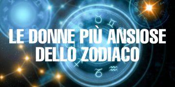 Le 4 donne ansiose dello zodiaco: ecco chi sono