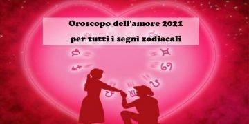 Oroscopo dell'amore 2021 per tutti i segni zodiacali